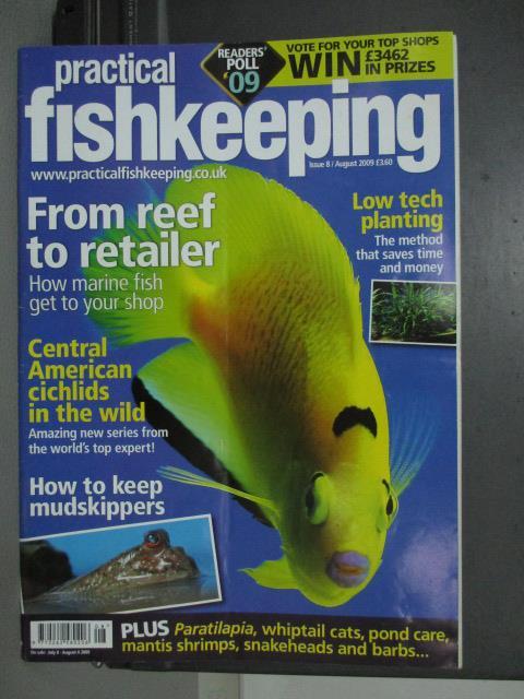 【書寶二手書T1/動植物_QDE】Practical fishkeeping_2009/8_From reef...等