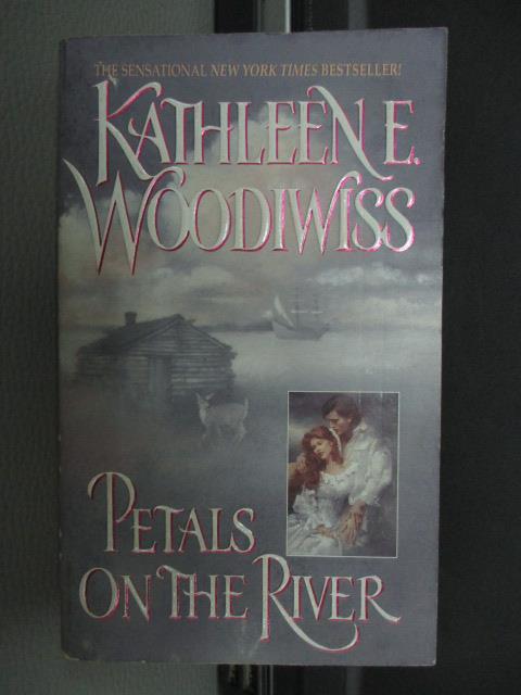 【書寶二手書T1/原文小說_MRY】Petals On The River_Kathleen E. Woodiwiss