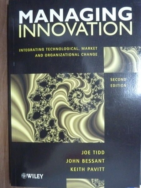 【書寶二手書T6/大學商學_QDZ】Managing Innovation_Tidd,Bessant_2/e