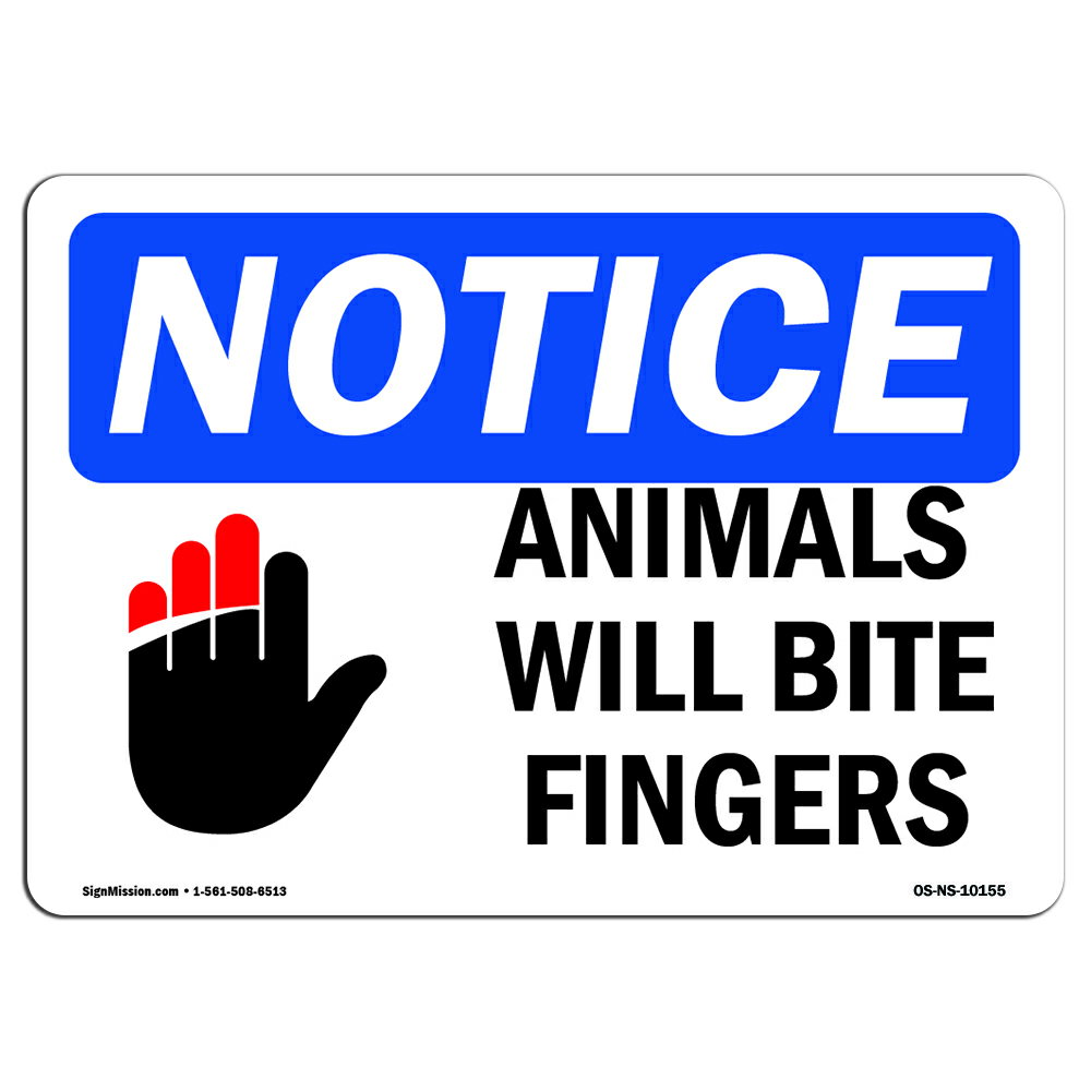OSHA Notice Sign - Animals Will Bite Fingers   Choose from: Aluminum, Rigid Plastic or Vinyl Label Decal   Protect Your Business, Construction Site, Warehouse & Shop Area   Made in the USA 0
