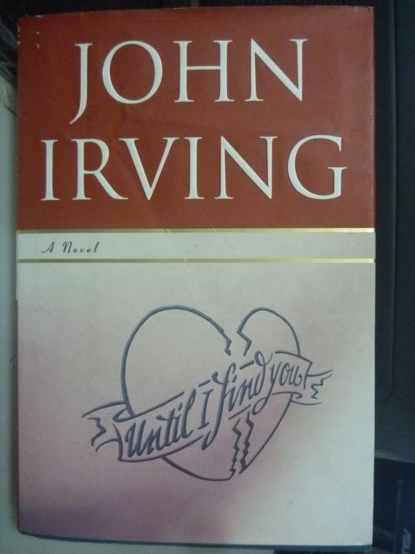 【書寶二手書T7/原文小說_ZJW】Until I Find You_Irving, John