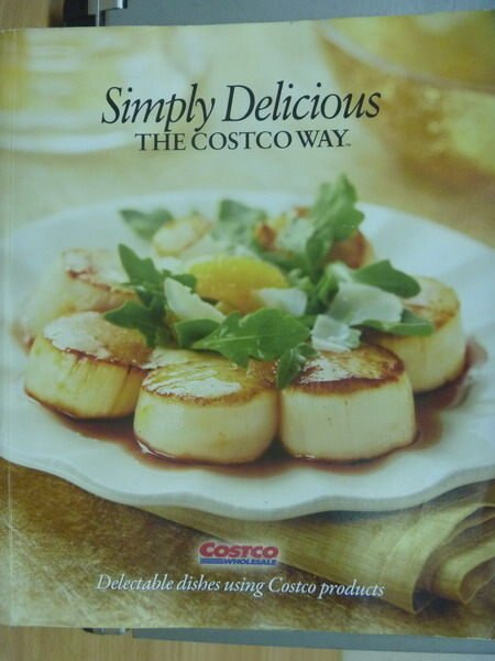 【書寶二手書T2/餐飲_ZIO】Simply Delicious_the COSTCO way