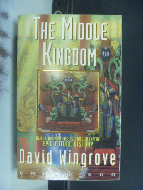 ~書寶 書T7/原文小說_KKL~The Middle Kingdom_David Win