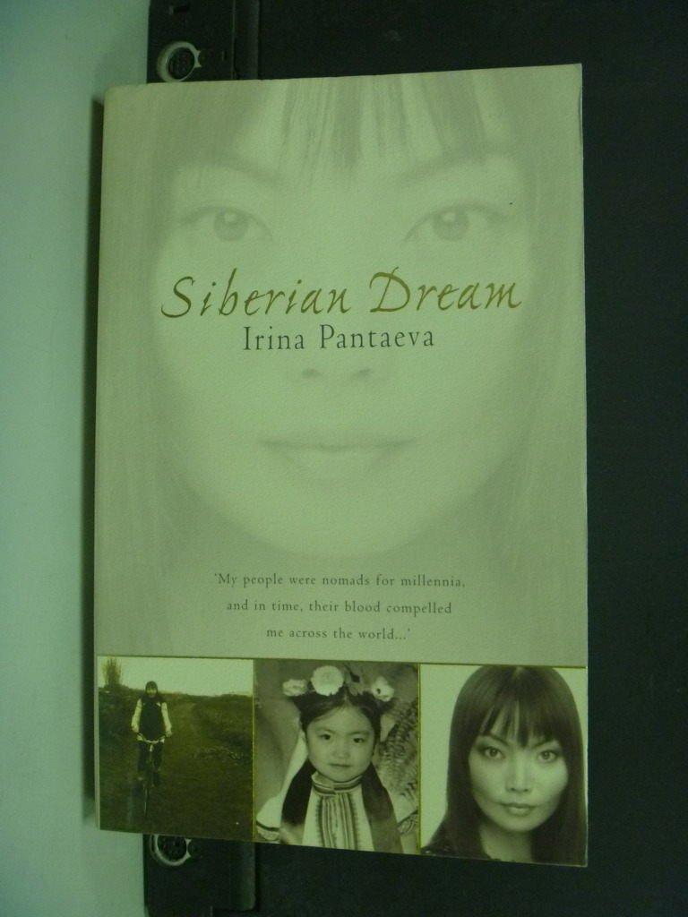 【書寶二手書T4/傳記_NSQ】Siberian Dream_Irina Pantaeva