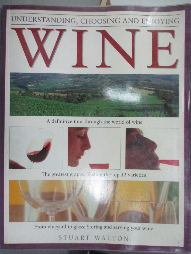【書寶 書T6/餐飲_WGO】UNDERSTANDING CHOOSING AND ENJOYING WINE_ST