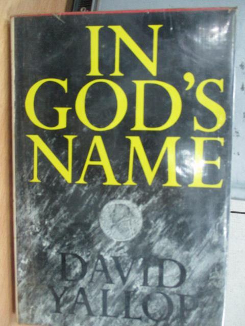 【書寶二手書T1/原文小說_IAR】In God's Name_David Yallop