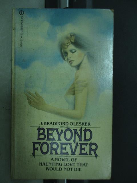 【書寶二手書T1/原文小說_NDF】Beyond forever_J. bradford olesker