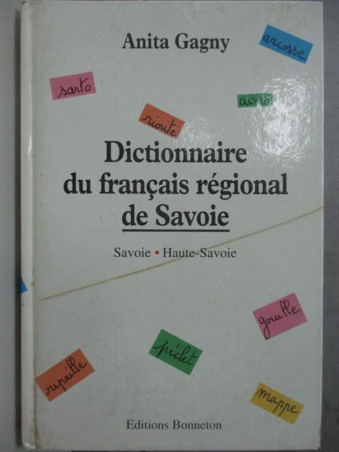 【書寶二手書T1/原文小說_JNF】Dictionnaire du francais regional de Savoie_Anita Gagny