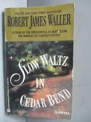 【書寶二手書T6/原文書_JSF】Slow Waltz in Cedar Bend_Robert James Walle