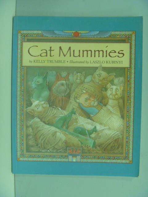 【書寶二手書T1/兒童文學_ZDK】Cat Mummies_Trumble, Kelly/ Kubinyi