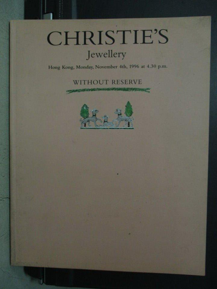 【書寶二手書T4/收藏_PAJ】Christies_1996/11/4_Jewellery Without..