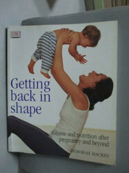 【書寶二手書T5/保健_YIH】Getting back in shape_Deborah Mackin