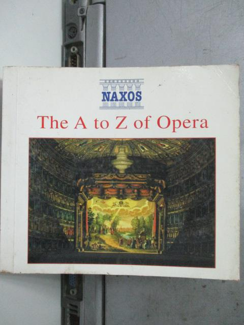 【書寶二手書T3/原文書_HAA】The A to Z of Opera_Naxos