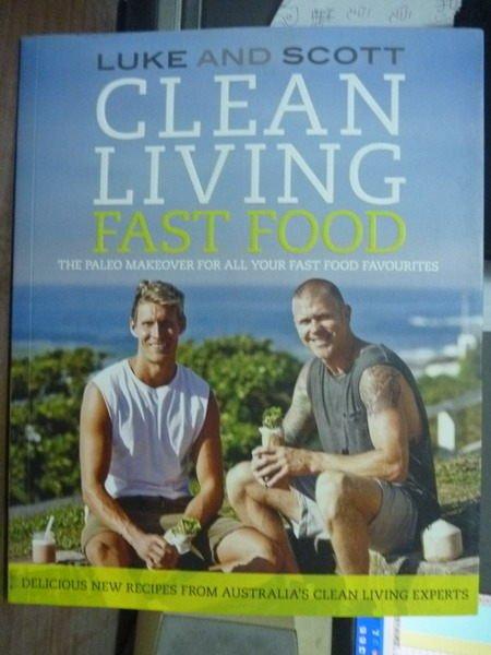 【書寶二手書T9/養生_QAC】Clean Living Fast Food_Luke, Scott