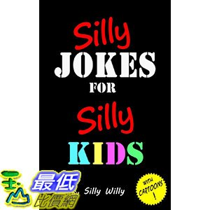 [106美國直購] 2017美國暢銷兒童書 Silly Jokes for Silly Kids. Children's joke book age 5-12