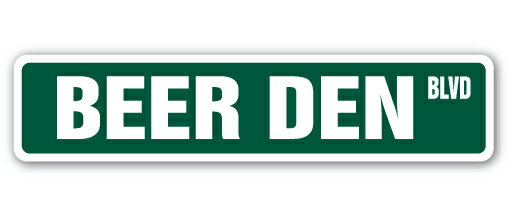 BEER DEN Street Sign beer breweries keg chill cooler Indoor/Outdoor 36