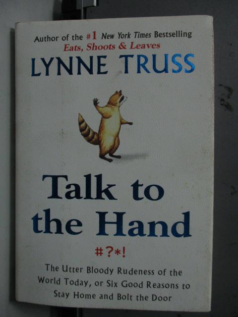【書寶二手書T1/原文書_LDY】Talk to the Hand_Lynne Truss