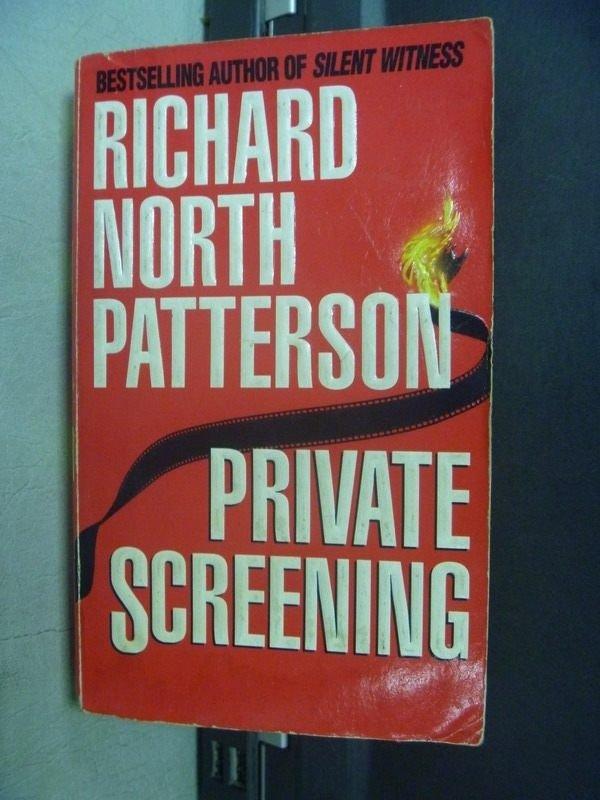 【書寶二手書T7/原文小說_KSF】Private Screening_Richard North Patterson