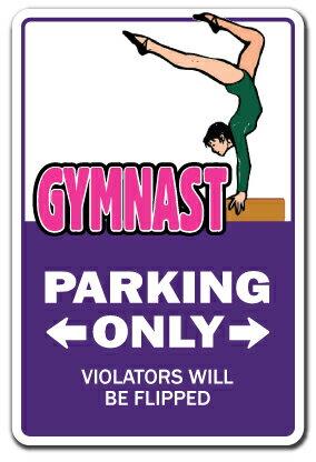 "GYMNAST Sign parking gymnastics rings uneven parallel horse fitness Indoor/Outdoor 14"" Tall"