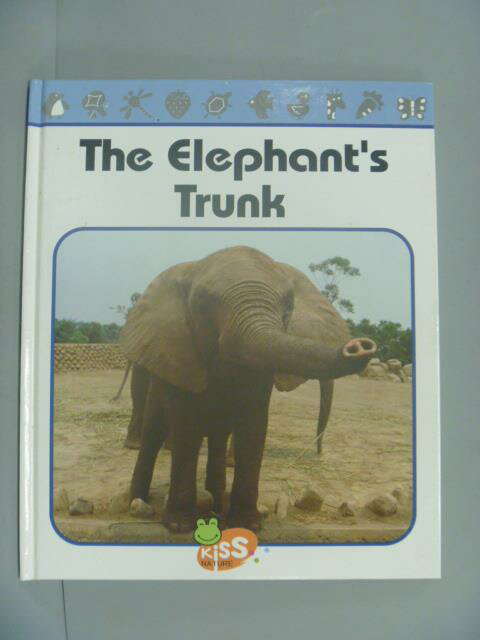 ~書寶 書T1/少年童書_YEB~The Elephant #x27 s Trunk 精裝
