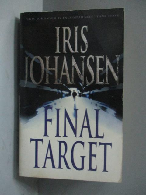 ~書寶 書T5/原文小說_KMB~Final Target_Iris Johansen