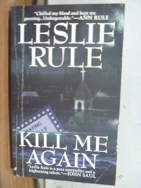 【書寶二手書T2/原文小說_HNH】Kill me Again_Leslie Rule