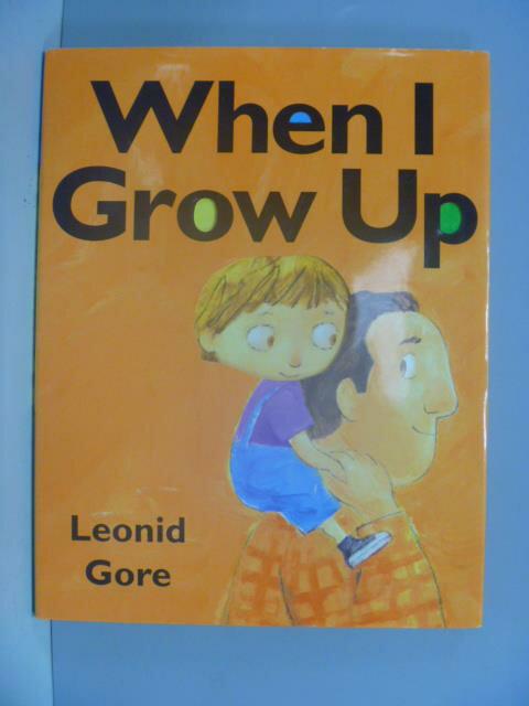 ~書寶 書T3/少年童書_ZAP~When I Grow Up_Leonid Gore