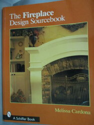 【書寶二手書T5/設計_ZEJ】The Fireplace Design Sourcebook_Melissa Card