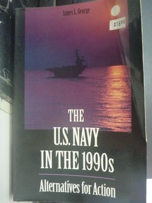 【書寶二手書T7/軍事_ZHZ】The U.S. Navy in the 1990s: Alternatives