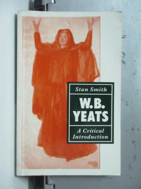 【書寶二手書T2/原文書_OSL】W.B.YEATS-A Critical Introduction