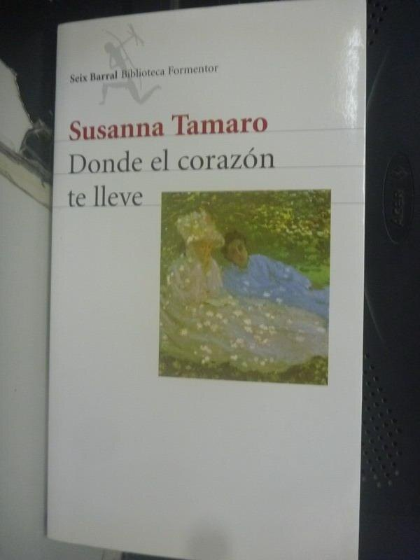 【書寶二手書T4/原文書_QJK】Donde el corazon te lleve_Tamaro, Susanna