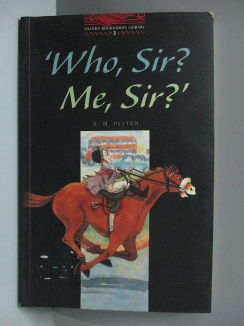 【書寶二手書T1/語言學習_NPP】Who, Sir? Me, Sir?_K.M. Peyton