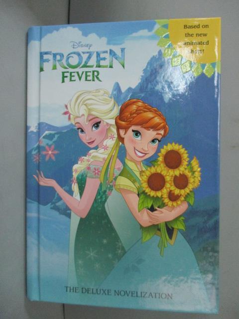 ~書寶 書T5/原文小說_GHQ~Frozen Fever: The Deluxe Nov
