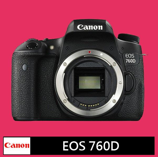 6期0利率★Canon EOS 760D單機身★(公司貨)