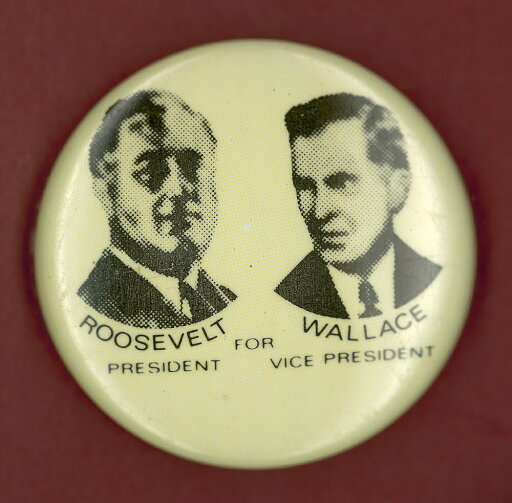 Roosevelt Button Ndemocratic Presidential Campaign Button From Franklin RooseveltS 1940 Bid For President With Vice Presidential Candidate Henry Wallace Poster Print by (18 x 24) 457acadaddf2cc6b2e17aedcb4ff2552