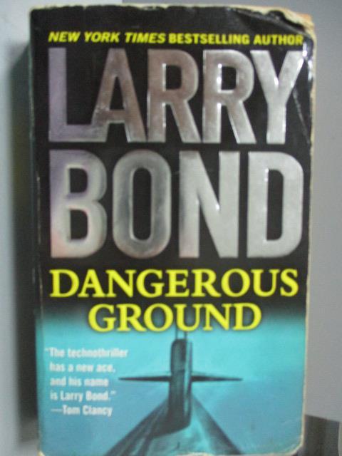 ~書寶 書T2/原文小說_LDD~Dangerous Ground_Larry Bond