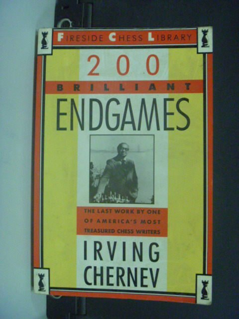 【書寶二手書T3/嗜好_GFI】200 Brilliant Endgames_Irving Chernev_國際象棋
