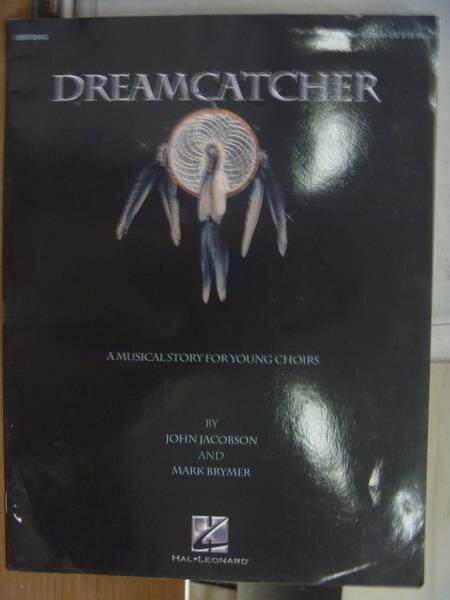 【書寶二手書T7/原文書_PDL】Dreamcatcher_A musical story for..._2005
