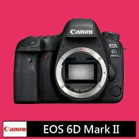 Canon佳能到Canon EOS 6D Mark II 機身★(公司貨)★申請送:原電+SD64G高速卡