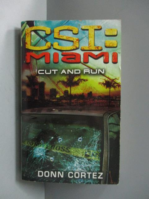 ~書寶 書T6/原文小說_OTJ~CSI Miami~Cut and Run_Cortez