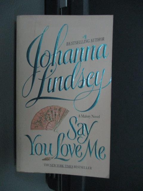 ~書寶 書T1/原文小說_MRX~Say You Love Me_Johanna Lind