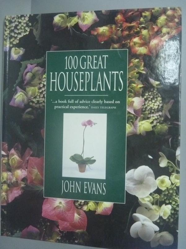 ~書寶 書T1/ _QIJ~100 Great Houseplants_ John Eva