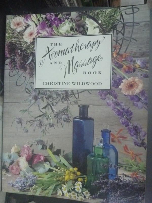 【書寶二手書T8/美容_ZDS】The Aromatherapy and Massage Book