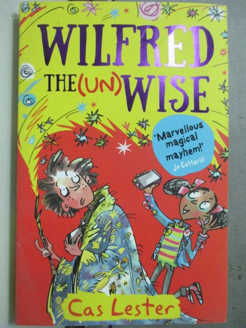 【書寶二手書T6/原文小說_HOB】Wilfred THE(UN) Wise_Cas Jester