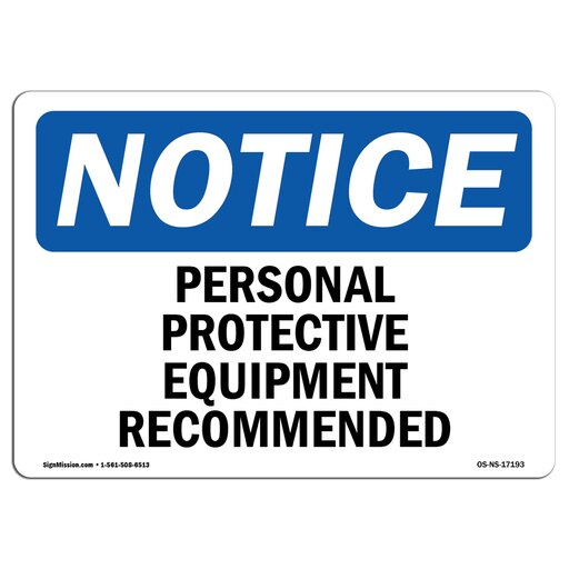 OSHA Notice Signs - Personal Protective Equipment Recommended Sign Extremely Durable Made in the USA Signs or Heavy Duty Vinyl label Protect Your Warehouse & Business