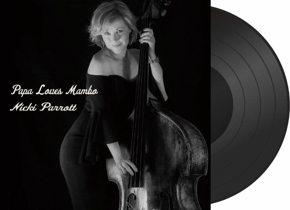 妮基.派洛特:老爹愛曼波 Nicki Parrott: Papa Loves Mambo (Vinyl LP) 【Venus】 1