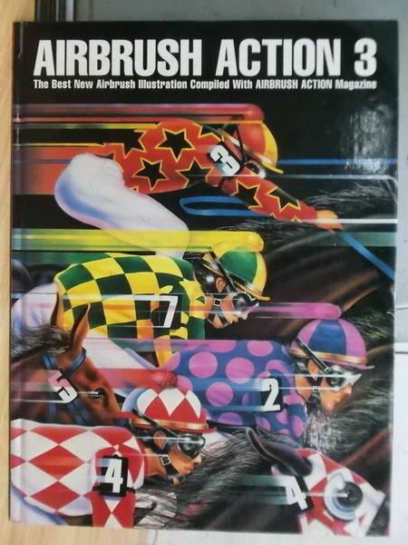 【書寶二手書T2/設計_XGL】Airbrush Action 3_1995年