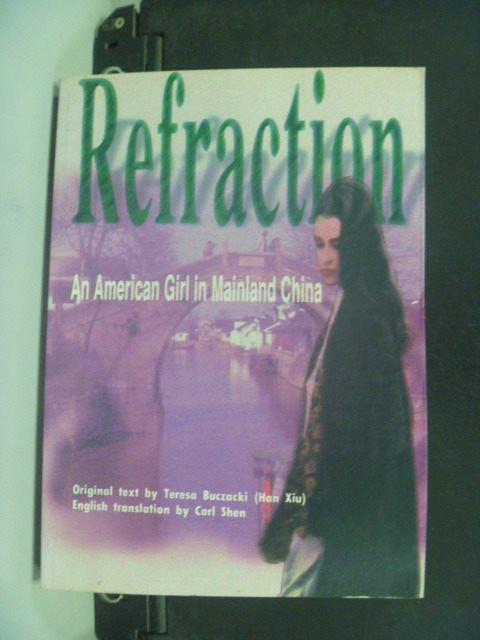 【書寶二手書T8/原文小說_GKB】Refraction : an American girl in.._沈愷
