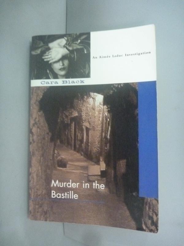 ~書寶 書T4/原文小說_HHH~Murder in the Bastille_Cara