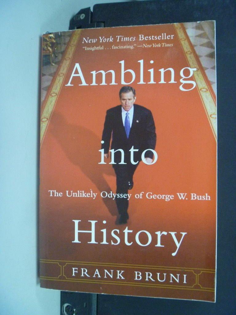 【書寶二手書T2/財經企管_NSR】Ambling into History by Frank Bruni_Bruni